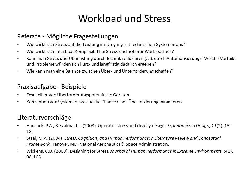 Workload und Stress Referate - Mögliche Fragestellungen Wie wirkt sich Stress auf die Leistung im Umgang mit technischen Systemen aus.