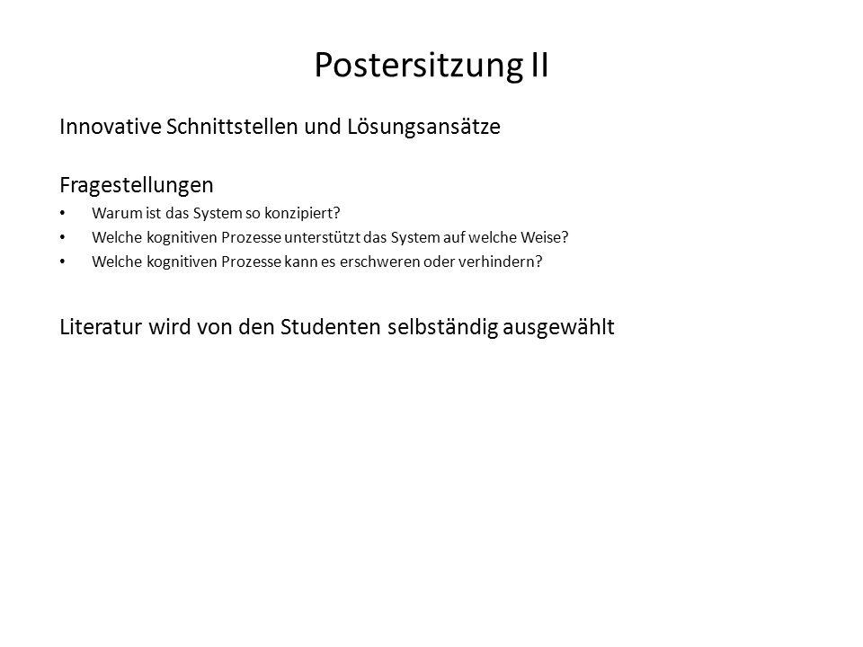 Postersitzung II Innovative Schnittstellen und Lösungsansätze Fragestellungen Warum ist das System so konzipiert.