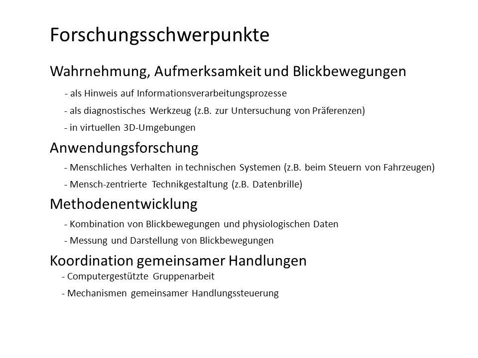Wahrnehmung, Aufmerksamkeit und Blickbewegungen - als Hinweis auf Informationsverarbeitungsprozesse - als diagnostisches Werkzeug (z.B.