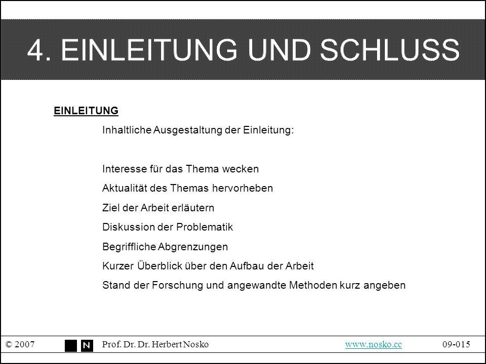 4. EINLEITUNG UND SCHLUSS © 2007Prof. Dr. Dr. Herbert Noskowww.nosko.cc09-015www.nosko.cc EINLEITUNG Inhaltliche Ausgestaltung der Einleitung: Interes