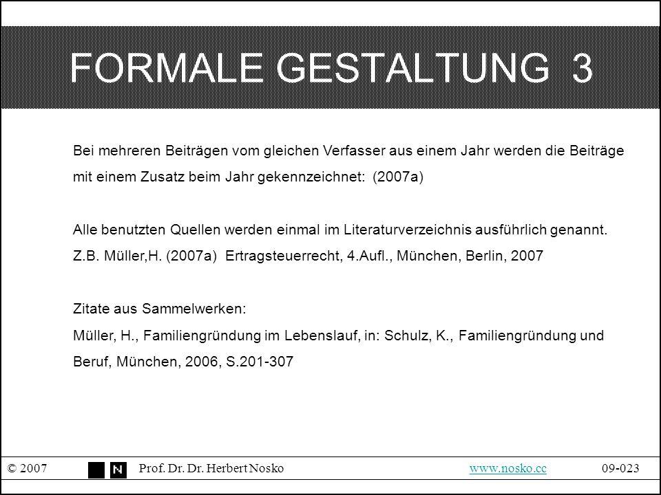 FORMALE GESTALTUNG 3 © 2007Prof. Dr. Dr. Herbert Noskowww.nosko.cc09-023www.nosko.cc Bei mehreren Beiträgen vom gleichen Verfasser aus einem Jahr werd