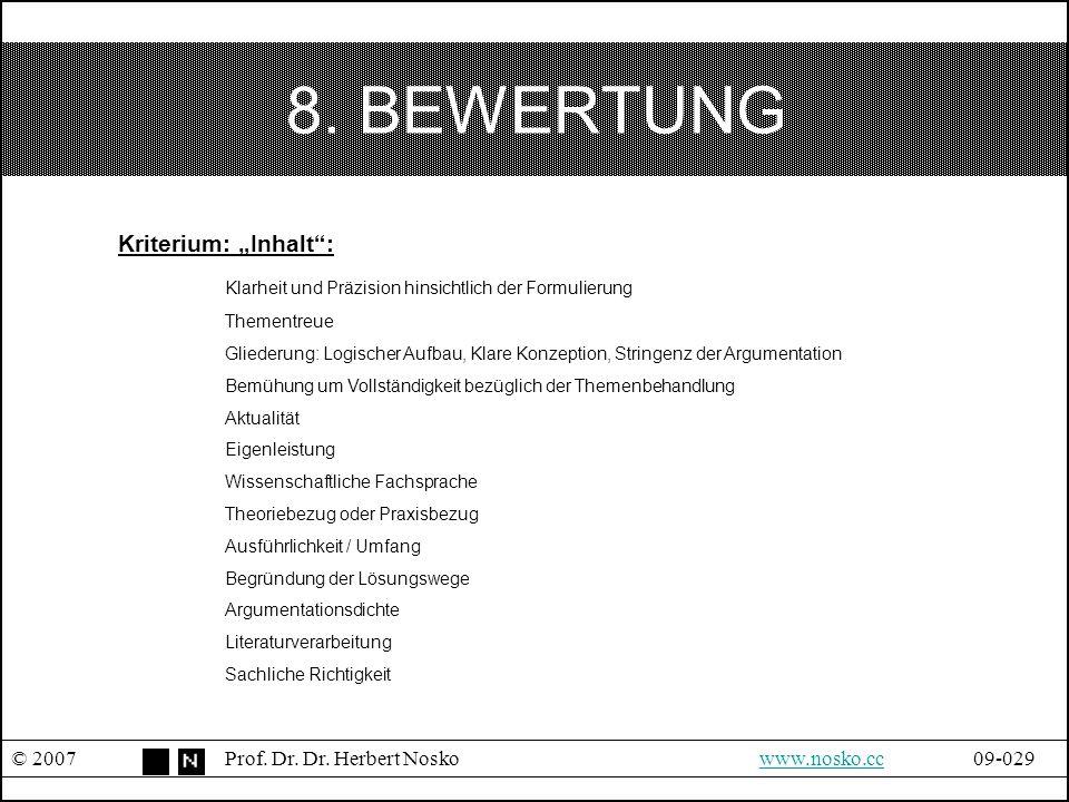 """8. BEWERTUNG © 2007Prof. Dr. Dr. Herbert Noskowww.nosko.cc09-029www.nosko.cc Kriterium: """"Inhalt"""": Klarheit und Präzision hinsichtlich der Formulierung"""