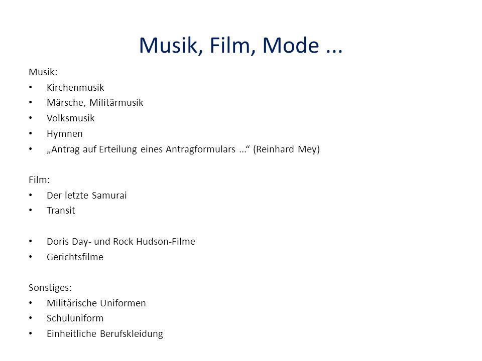 """Musik, Film, Mode... Musik: Kirchenmusik Märsche, Militärmusik Volksmusik Hymnen """"Antrag auf Erteilung eines Antragformulars..."""" (Reinhard Mey) Film:"""