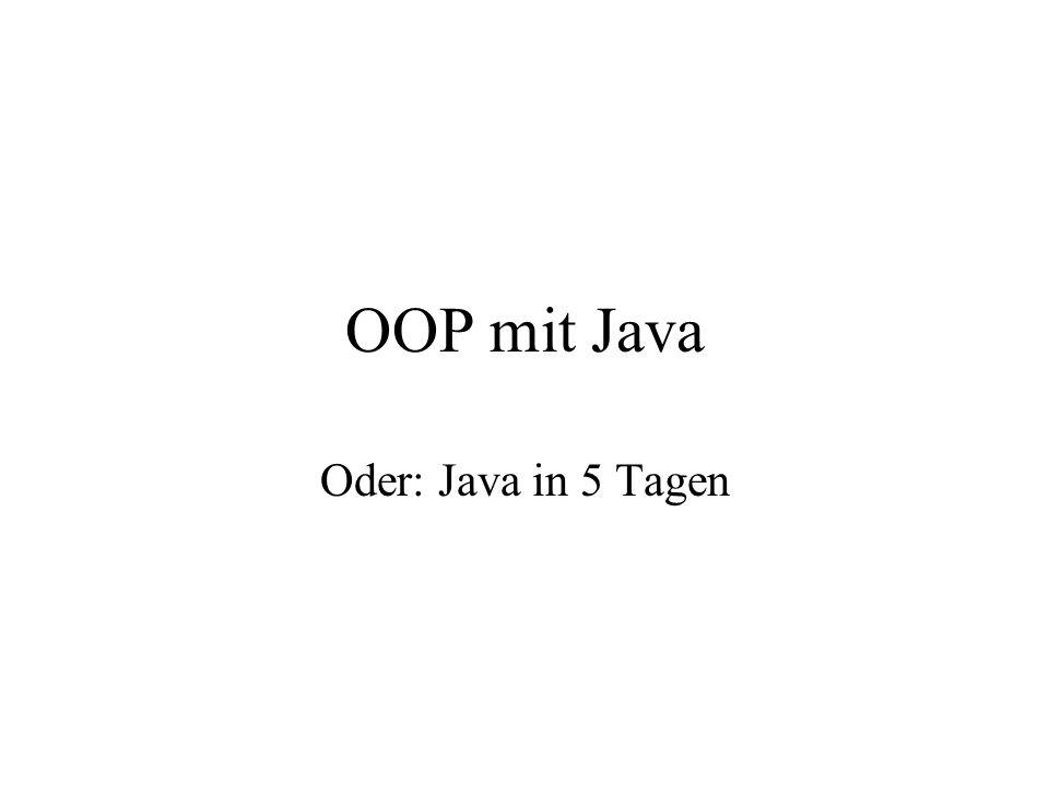 OOP mit Java Oder: Java in 5 Tagen