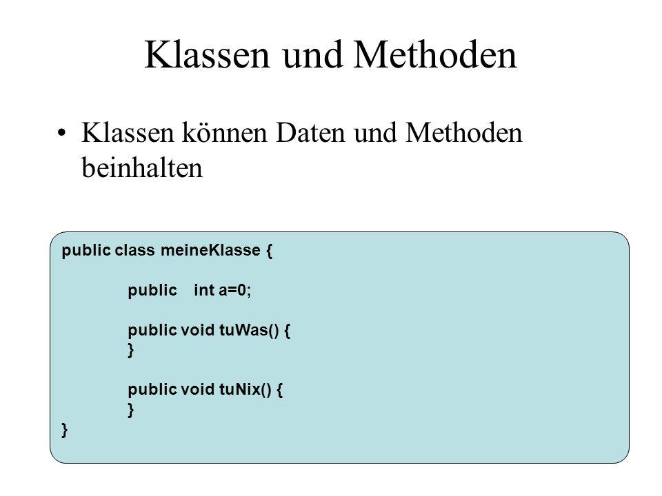 Klassen und Methoden Schreiben Sie die Klasse (mit dem ASCII-Editor Ihrer Wahl), kompilieren Sie sie und starten Sie sie.
