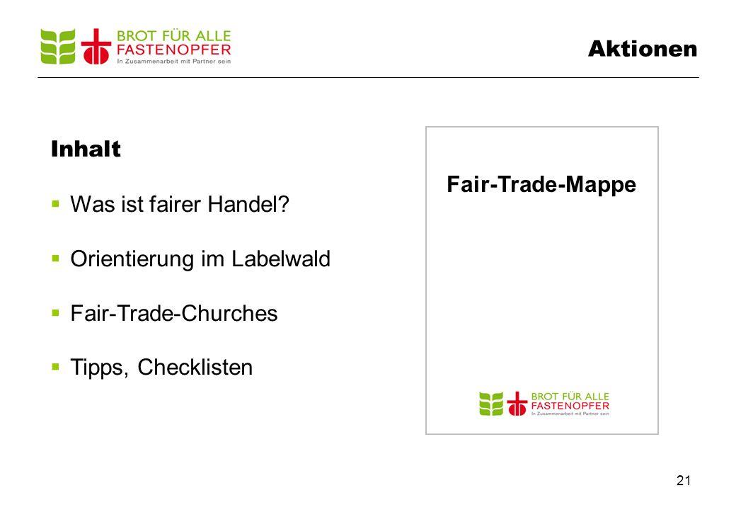 21 Aktionen Fair-Trade-Mappe Inhalt  Was ist fairer Handel.