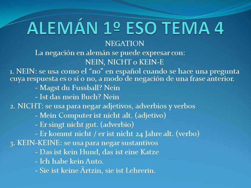 NEGATION La negación en alemán se puede expresar con: NEIN, NICHT o KEIN-E 1.