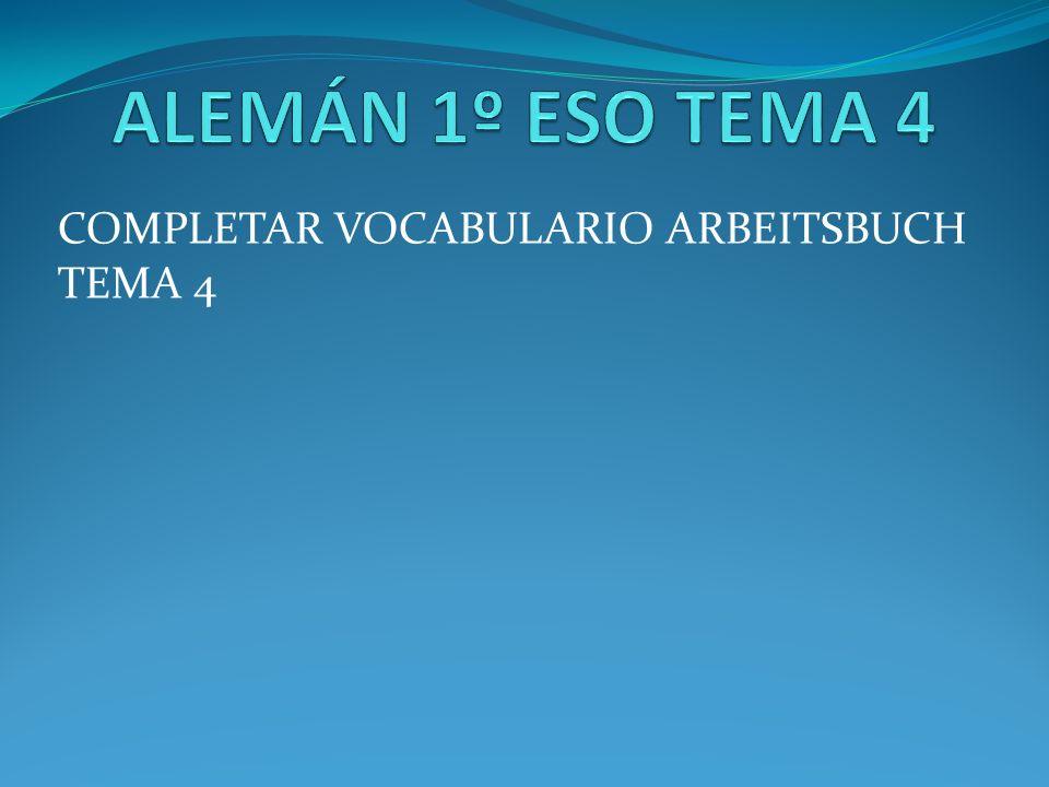 COMPLETAR VOCABULARIO ARBEITSBUCH TEMA 4