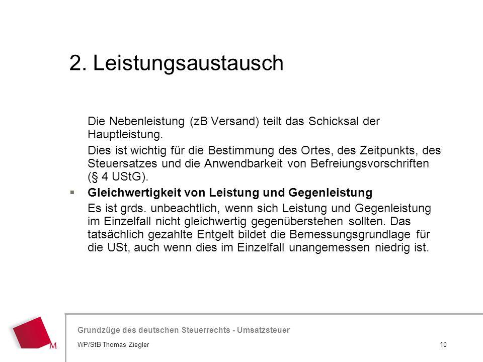 Hier wird der Titel der Präsentation wiederholt (Ansicht >Folienmaster) Grundzüge des deutschen Steuerrechts - Umsatzsteuer 2. Leistungsaustausch Die