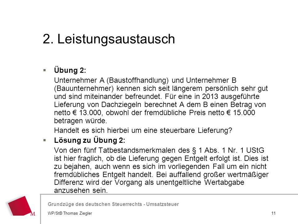 Hier wird der Titel der Präsentation wiederholt (Ansicht >Folienmaster) Grundzüge des deutschen Steuerrechts - Umsatzsteuer 2. Leistungsaustausch  Üb