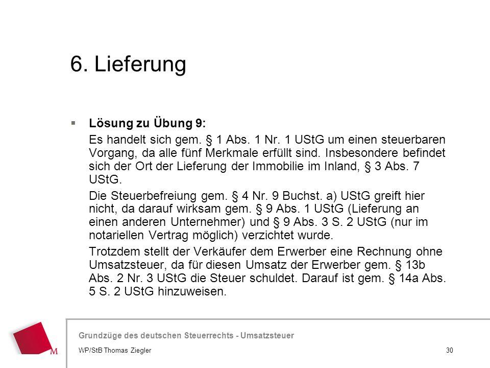 Hier wird der Titel der Präsentation wiederholt (Ansicht >Folienmaster) Grundzüge des deutschen Steuerrechts - Umsatzsteuer 6. Lieferung 30WP/StB Thom