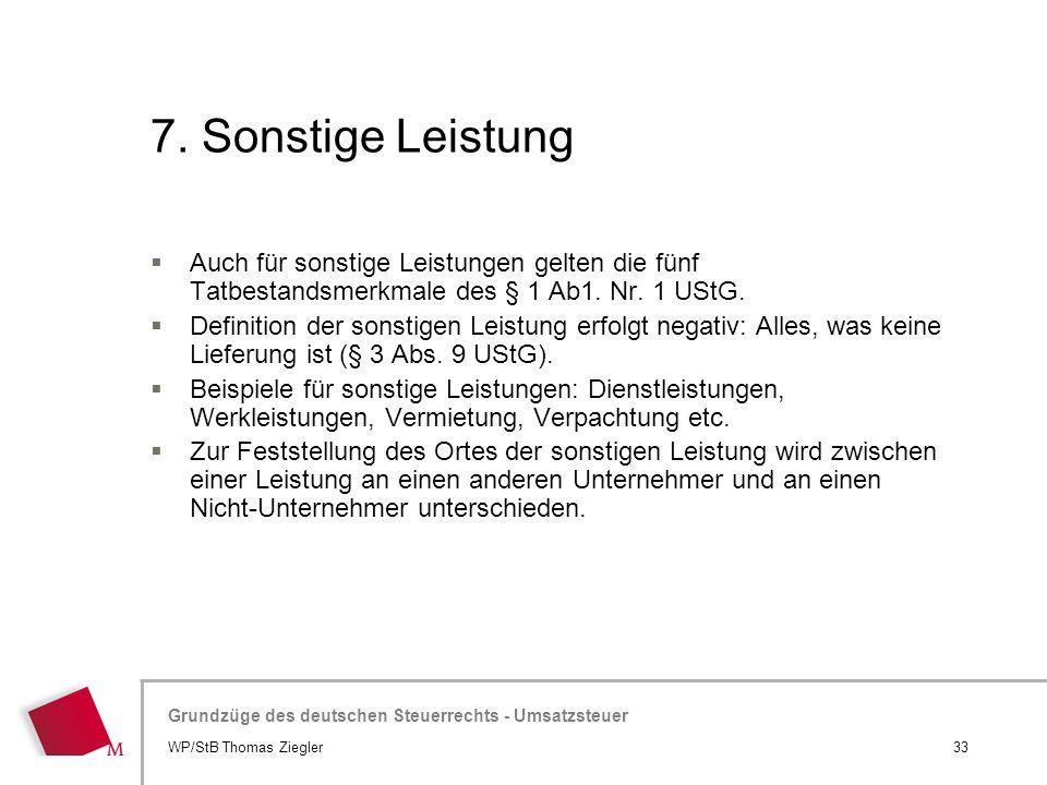 Hier wird der Titel der Präsentation wiederholt (Ansicht >Folienmaster) Grundzüge des deutschen Steuerrechts - Umsatzsteuer 7. Sonstige Leistung  Auc