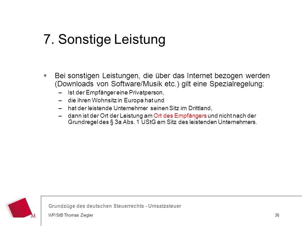 Hier wird der Titel der Präsentation wiederholt (Ansicht >Folienmaster) Grundzüge des deutschen Steuerrechts - Umsatzsteuer 7. Sonstige Leistung  Bei