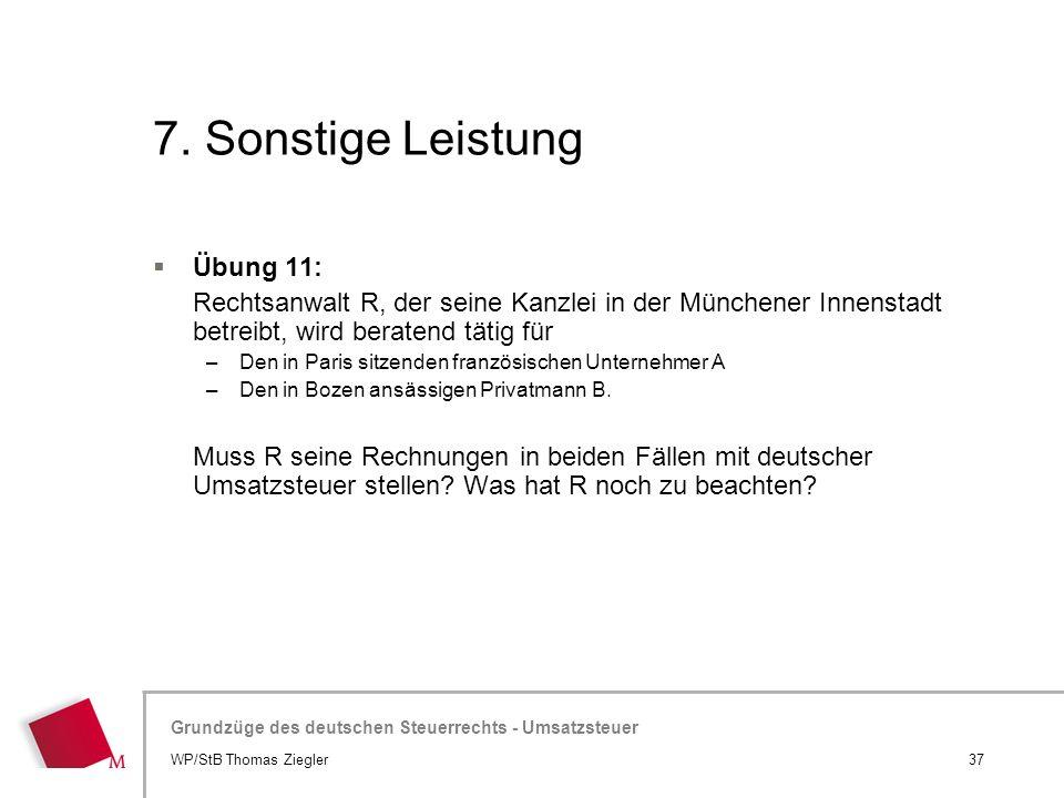 Hier wird der Titel der Präsentation wiederholt (Ansicht >Folienmaster) Grundzüge des deutschen Steuerrechts - Umsatzsteuer 7. Sonstige Leistung  Übu