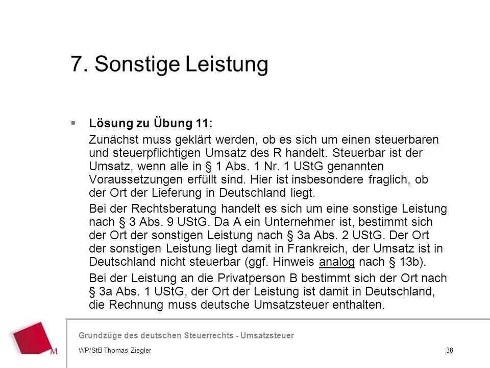 Hier wird der Titel der Präsentation wiederholt (Ansicht >Folienmaster) Grundzüge des deutschen Steuerrechts - Umsatzsteuer 7. Sonstige Leistung  Lös