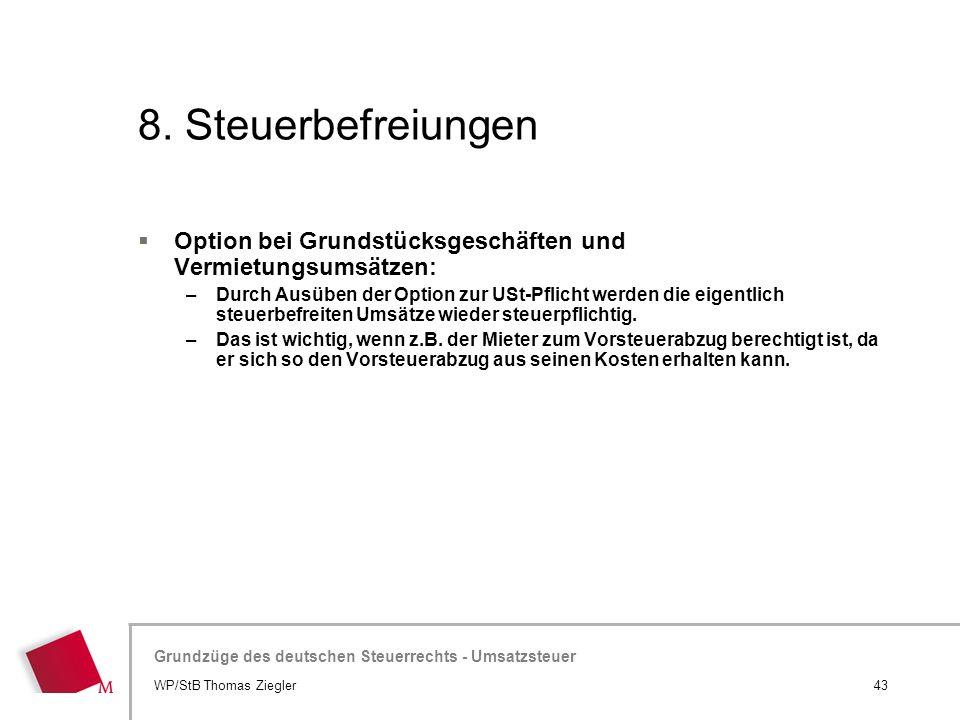 Hier wird der Titel der Präsentation wiederholt (Ansicht >Folienmaster) Grundzüge des deutschen Steuerrechts - Umsatzsteuer 8. Steuerbefreiungen  Opt
