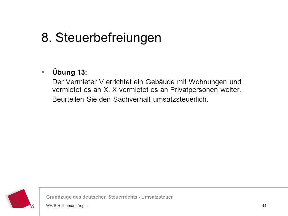 Hier wird der Titel der Präsentation wiederholt (Ansicht >Folienmaster) Grundzüge des deutschen Steuerrechts - Umsatzsteuer 8. Steuerbefreiungen  Übu