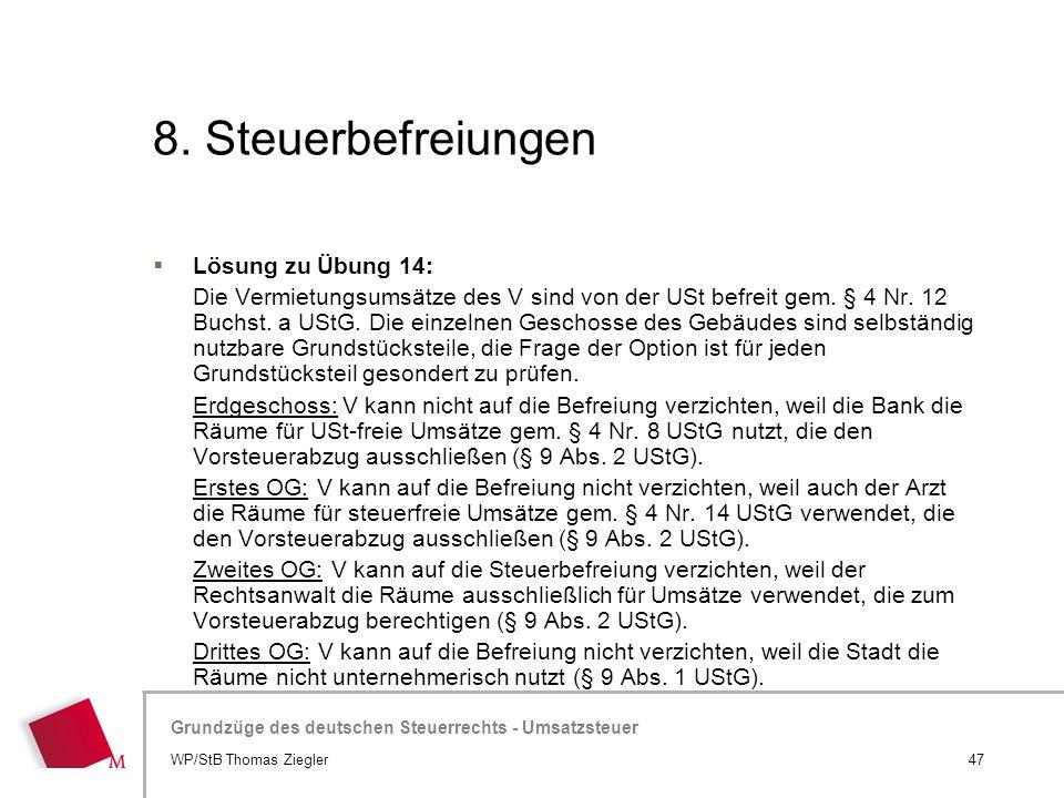 Hier wird der Titel der Präsentation wiederholt (Ansicht >Folienmaster) Grundzüge des deutschen Steuerrechts - Umsatzsteuer 8. Steuerbefreiungen  Lös