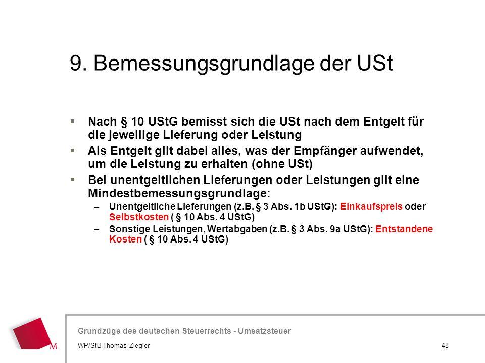 Hier wird der Titel der Präsentation wiederholt (Ansicht >Folienmaster) Grundzüge des deutschen Steuerrechts - Umsatzsteuer 9. Bemessungsgrundlage der