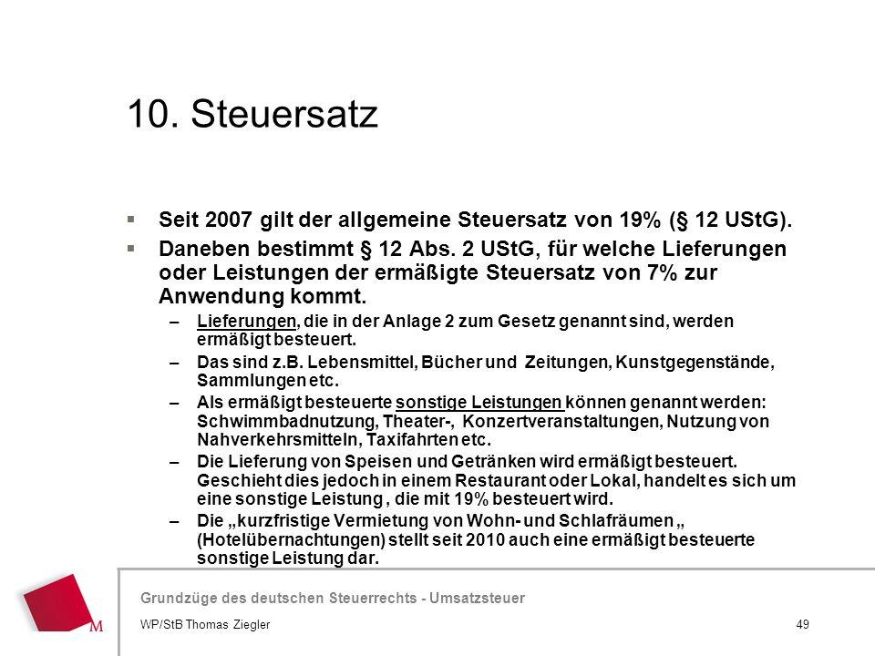 Hier wird der Titel der Präsentation wiederholt (Ansicht >Folienmaster) Grundzüge des deutschen Steuerrechts - Umsatzsteuer 10. Steuersatz  Seit 2007