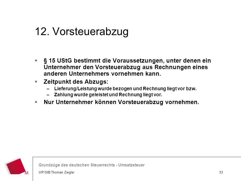 Hier wird der Titel der Präsentation wiederholt (Ansicht >Folienmaster) Grundzüge des deutschen Steuerrechts - Umsatzsteuer 12. Vorsteuerabzug  § 15