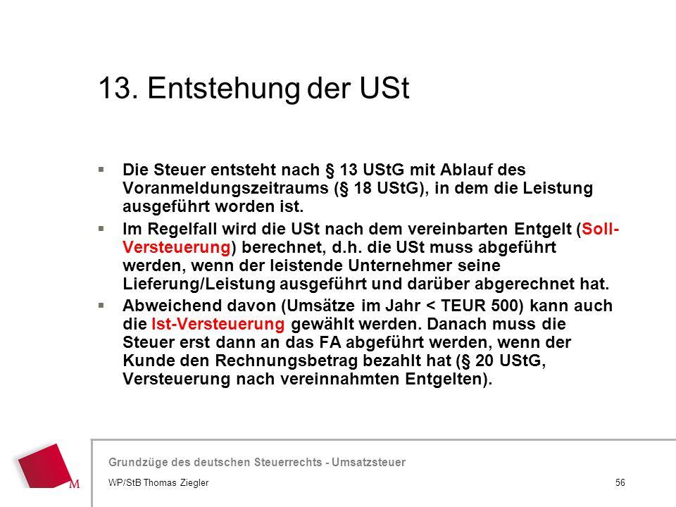 Hier wird der Titel der Präsentation wiederholt (Ansicht >Folienmaster) Grundzüge des deutschen Steuerrechts - Umsatzsteuer 13. Entstehung der USt  D