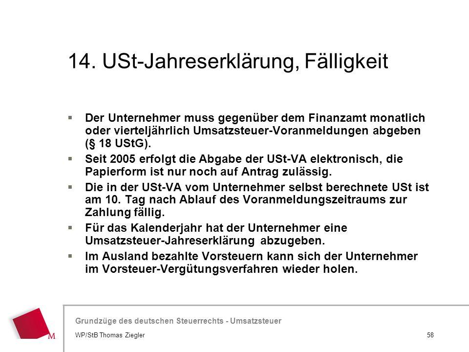 Hier wird der Titel der Präsentation wiederholt (Ansicht >Folienmaster) Grundzüge des deutschen Steuerrechts - Umsatzsteuer 14. USt-Jahreserklärung, F