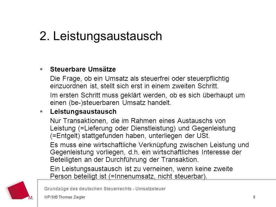 Hier wird der Titel der Präsentation wiederholt (Ansicht >Folienmaster) Grundzüge des deutschen Steuerrechts - Umsatzsteuer 2. Leistungsaustausch  St