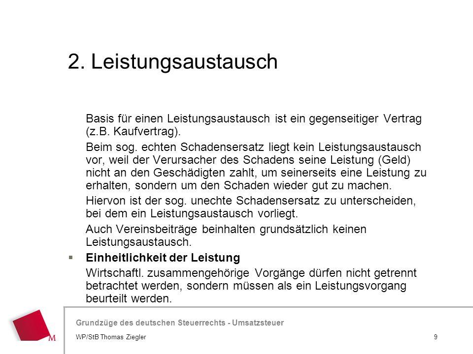 Hier wird der Titel der Präsentation wiederholt (Ansicht >Folienmaster) Grundzüge des deutschen Steuerrechts - Umsatzsteuer 2. Leistungsaustausch Basi