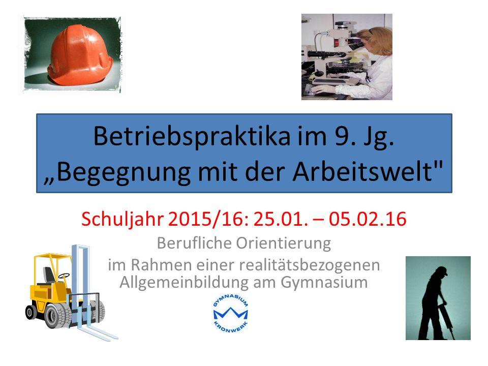 """Betriebspraktika im 9. Jg. """"Begegnung mit der Arbeitswelt Schuljahr 2015/16: 25.01."""