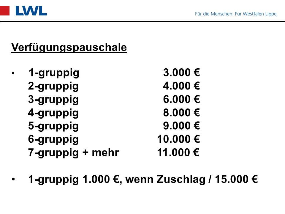 Verfügungspauschale 1-gruppig 3.000 € 2-gruppig 4.000 € 3-gruppig 6.000 € 4-gruppig 8.000 € 5-gruppig 9.000 € 6-gruppig10.000 € 7-gruppig + mehr11.000 € 1-gruppig 1.000 €, wenn Zuschlag / 15.000 €