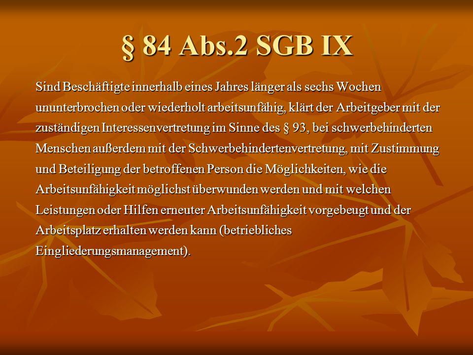 § 84 Abs.2 SGB IX Soweit erforderlich wird der Werks- oder Betriebsarzt hinzugezogen.