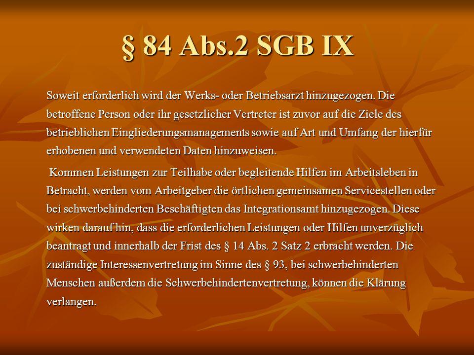 § 84 Abs.2 SGB IX Sie wachen darüber, dass der Arbeitgeber die ihm nach dieser Vorschrift obliegenden Verpflichtungen erfüllt.