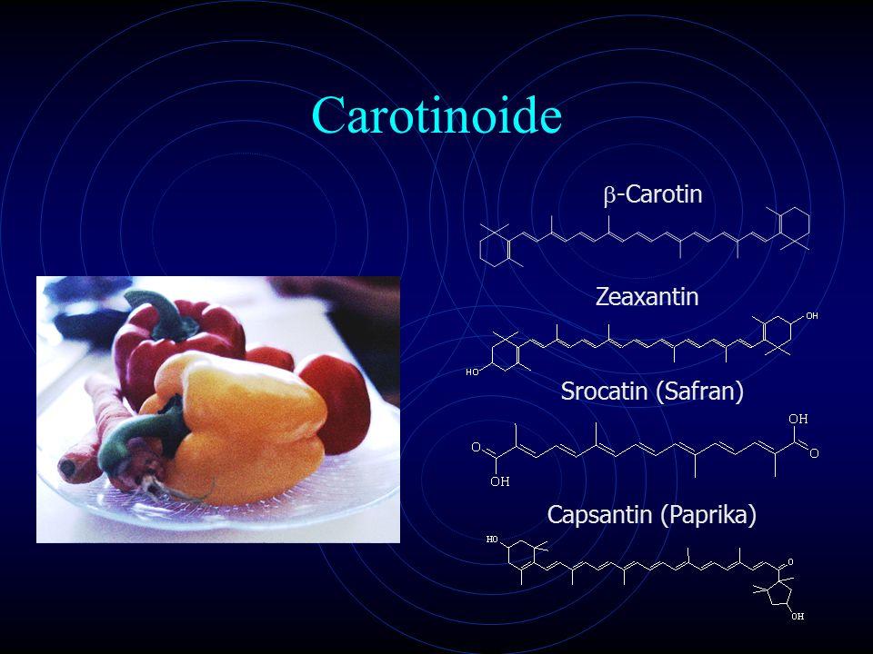 Carotinoide  -Carotin Zeaxantin Capsantin (Paprika) Srocatin (Safran)