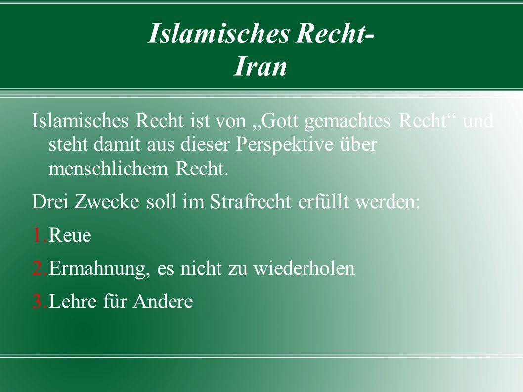 """Islamisches Recht- Iran Islamisches Recht ist von """"Gott gemachtes Recht und steht damit aus dieser Perspektive über menschlichem Recht."""