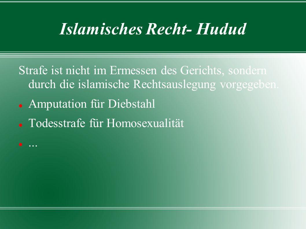 Islamisches Recht- Hudud Strafe ist nicht im Ermessen des Gerichts, sondern durch die islamische Rechtsauslegung vorgegeben.