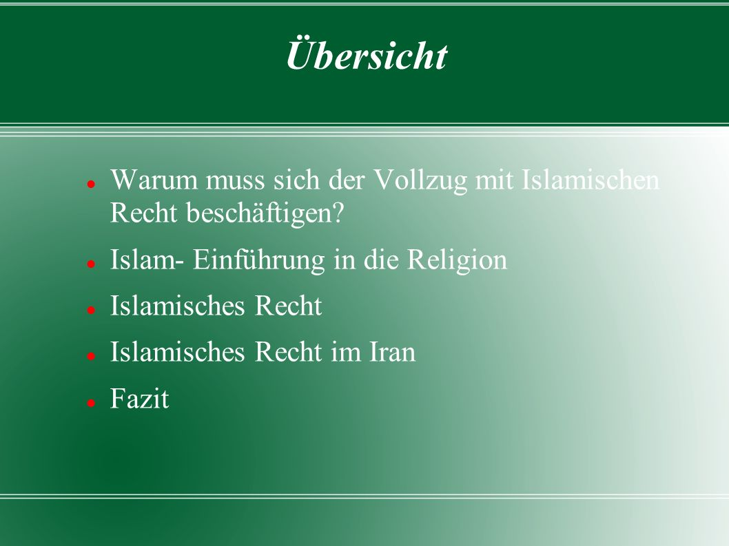 Übersicht Warum muss sich der Vollzug mit Islamischen Recht beschäftigen.