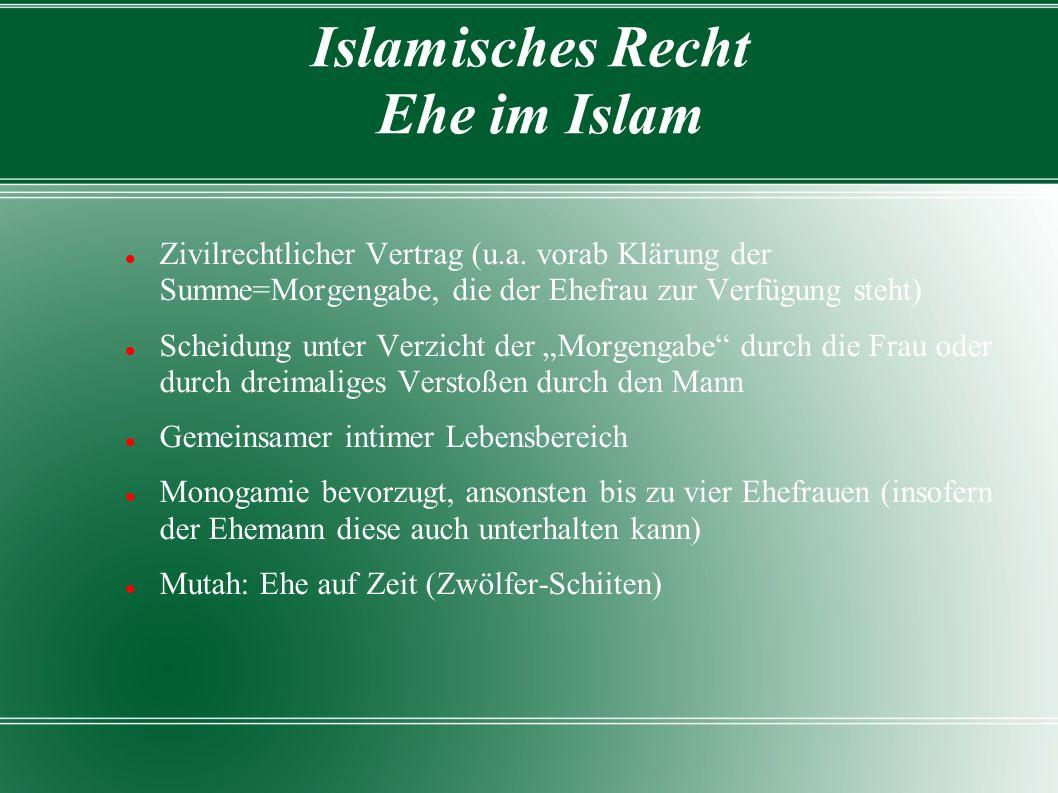 Islamisches Recht Ehe im Islam Zivilrechtlicher Vertrag (u.a.