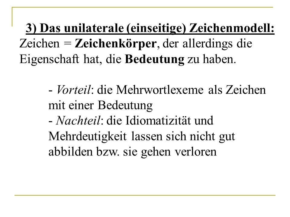 Grundeigenschaften der sprachlichen Zeichen B: nach Ferdinand de Saussure: 1.