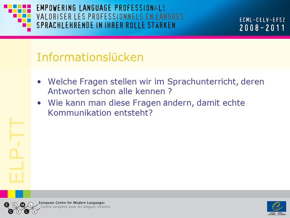 ELP-TT Wie bringen wir die Sch ü ler zum Sprechen? Z ö gern Sie nicht, selbst Deutsch zu sprechen! Fangen Sie am ersten Tag an! Nutzen Sie « Kommunika