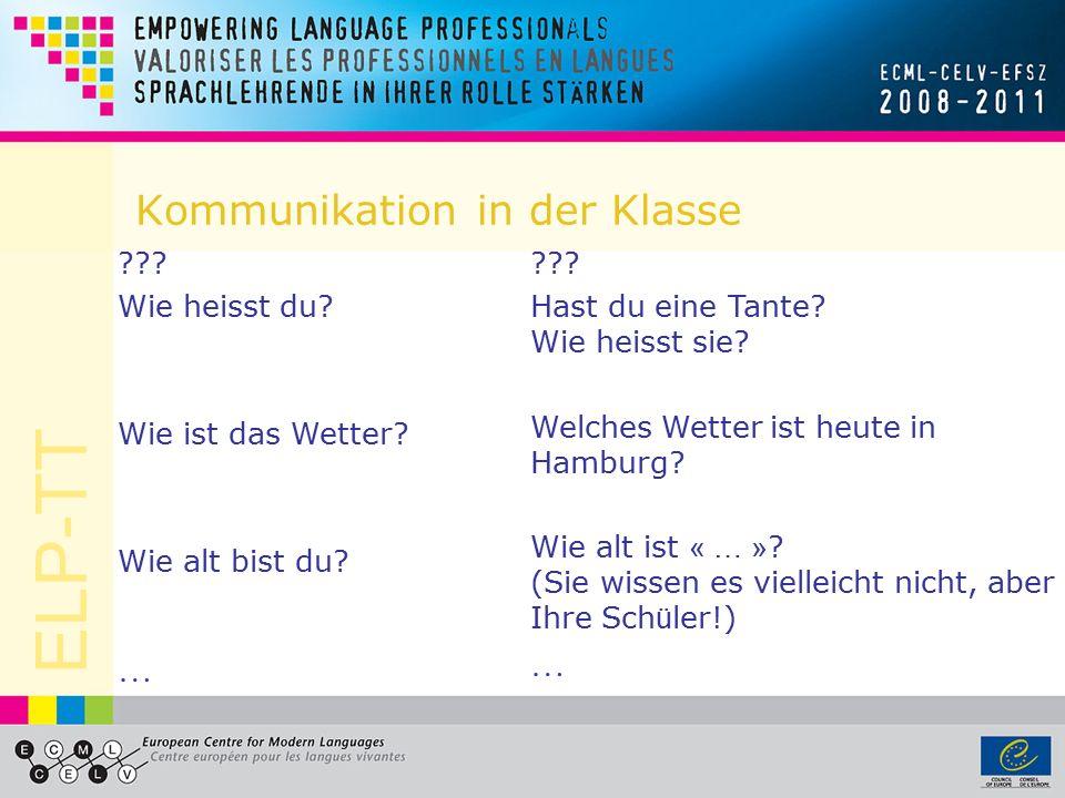 ELP-TT Informationsl ü cken Welche Fragen stellen wir im Sprachunterricht, deren Antworten schon alle kennen ? Wie kann man diese Fragen ä ndern, dami