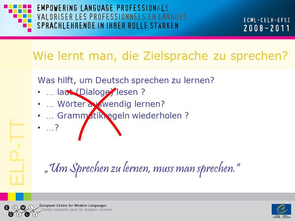 ELP-TT W ö rter und Ausdr ü cke im Unterricht Finden Sie 10 Ausdr ü cke/Fragen/W ö rter, die sehr wahrscheinlich im Sprachunterricht gebraucht werden: (Wie) bitte.