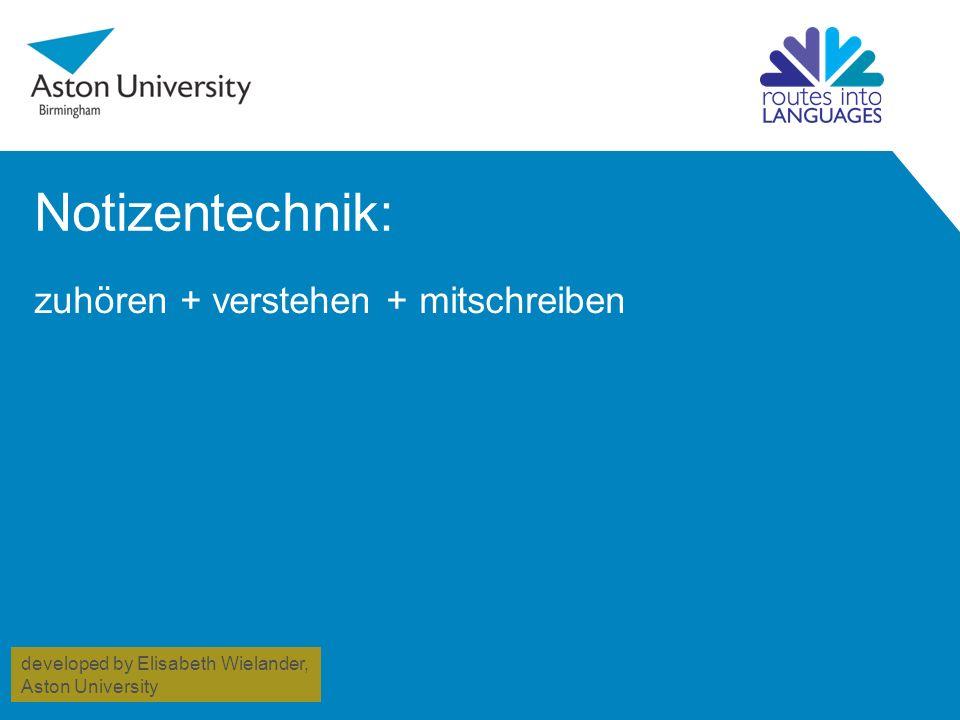 Notizentechnik: zuhören + verstehen + mitschreiben developed by Elisabeth Wielander, Aston University