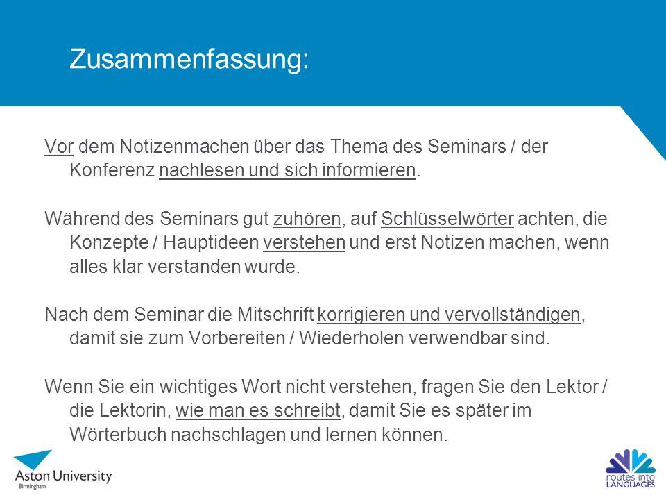 Zusammenfassung: Vor dem Notizenmachen über das Thema des Seminars / der Konferenz nachlesen und sich informieren.