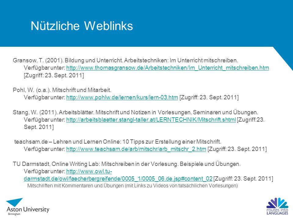 Nützliche Weblinks Gransow, T. (2001). Bildung und Unterricht.