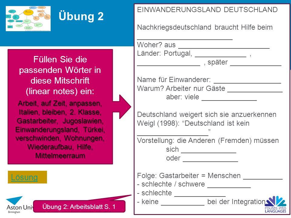 Übung 2 EINWANDERUNGSLAND DEUTSCHLAND Nachkriegsdeutschland braucht Hilfe beim ________________________ Woher.