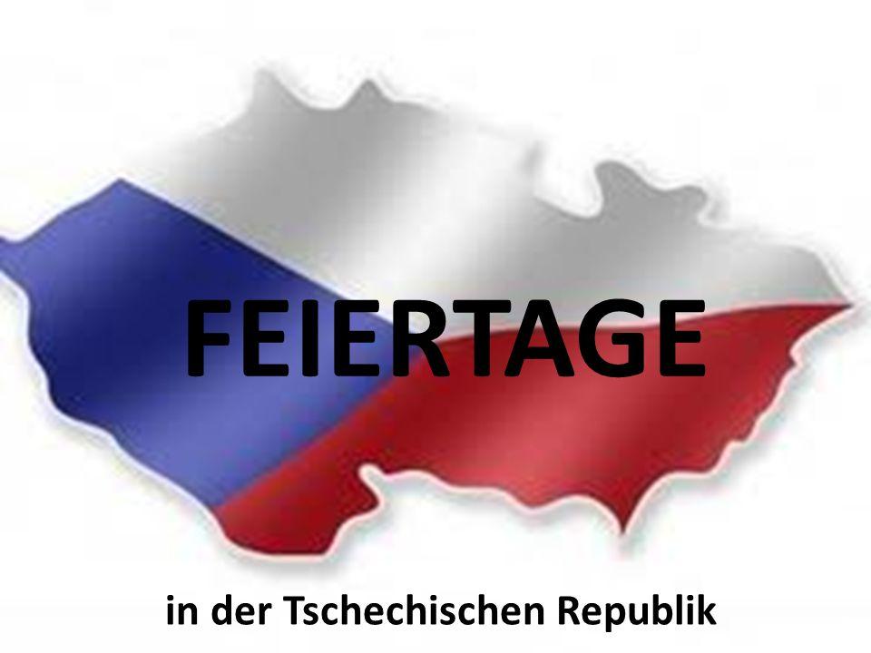 FEIERTAGE in der Tschechischen Republik
