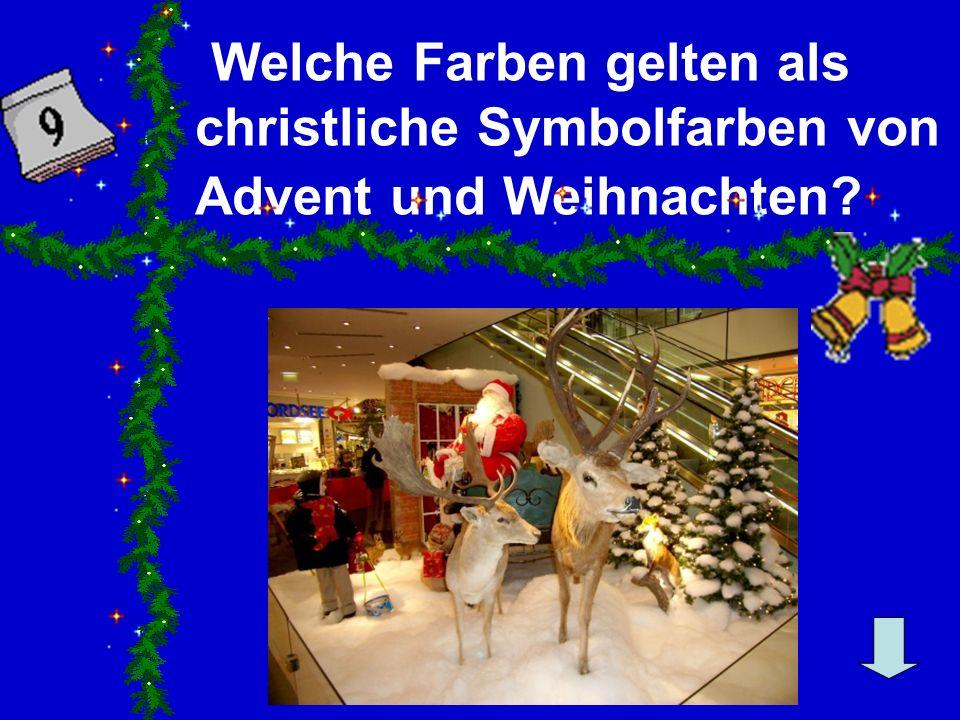 Welche Farben gelten als christliche Symbolfarben von Advent und Weihnachten?