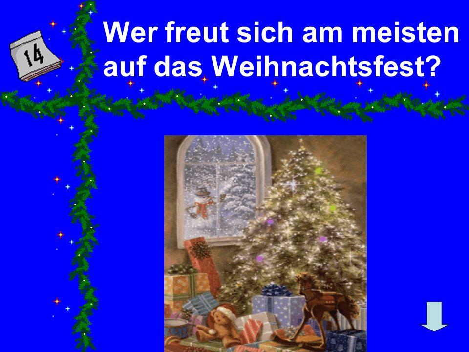 Wer freut sich am meisten auf das Weihnachtsfest?
