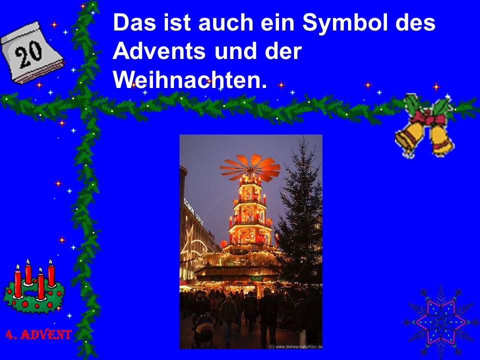 Das ist auch ein Symbol des Advents und der Weihnachten. 4. Advent
